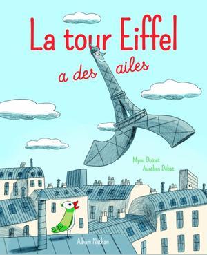 La tour Eiffel a des ailes de Mymi Doinet et Aurélien Débat