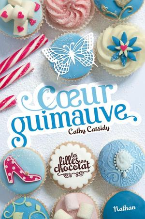 Les filles au chocolat, tome 2 : C½ur Guimauve de Cathy Cassidy