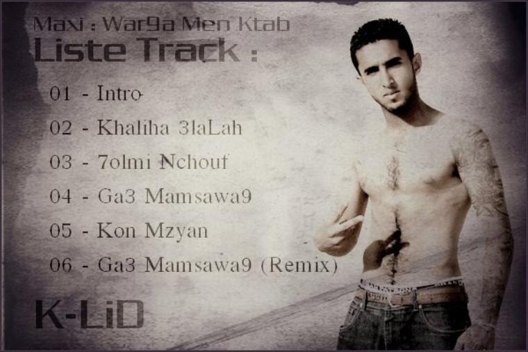 K-LiD - Maxi : War9a Men Ktab