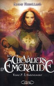 Les Chevaliers d'Émeraude, tome 7 : L'Enlèvement