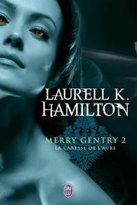 Merry Gentry tome 2 : la caresse de l'aube