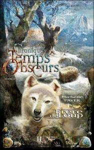 Chroniques des temps obscurs : Volume 1, Frère de loup