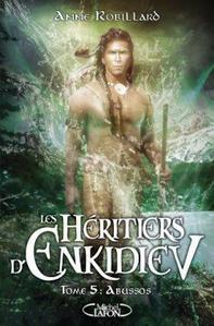 Les Héritiers d'Enkidiev, Tome 5 : Abussos