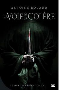 Le livre et l'épée, tome 1 : La voie de la colère
