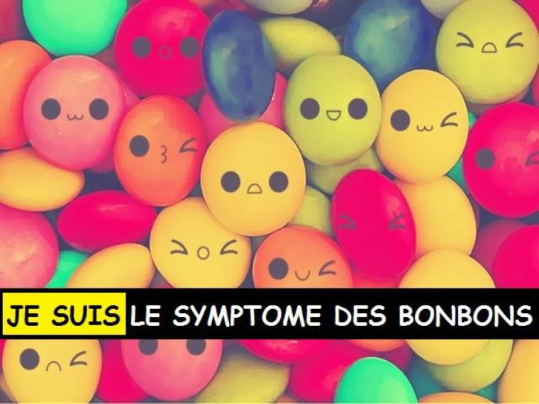 ♥ JE SUIS LE SYMPTOME DES BONBONS !!! ♥