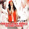 Fresh i Stay (Part 2)