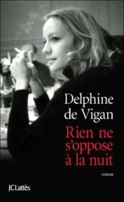 Rien ne s'oppose à la nuit, Delphine de Vigan