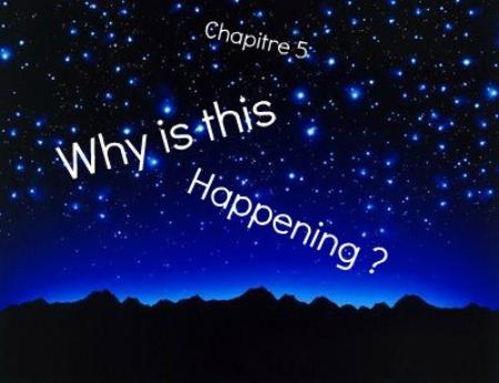 Saison 1 - Chapitre 5: Why is this happening?
