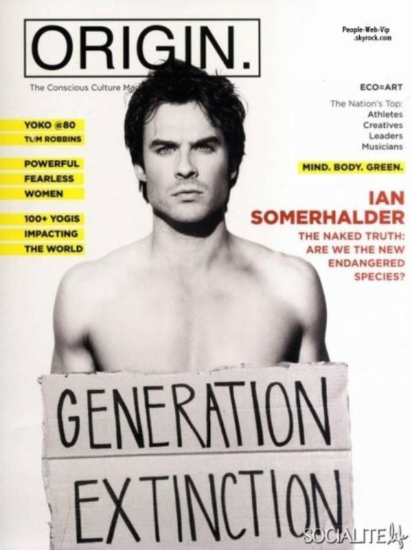 """Ian Somerhalder En couverture du magazine """" ORIGIN"""" Qu'en pensez vous ?"""