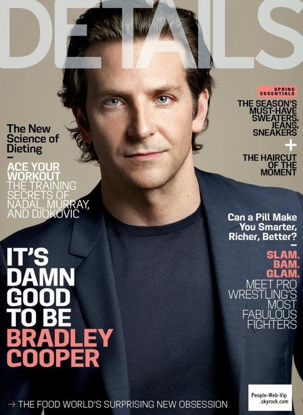 """Le beau Bradley Cooper En couverture du magazine """" DETAILS """"  On aime ?"""