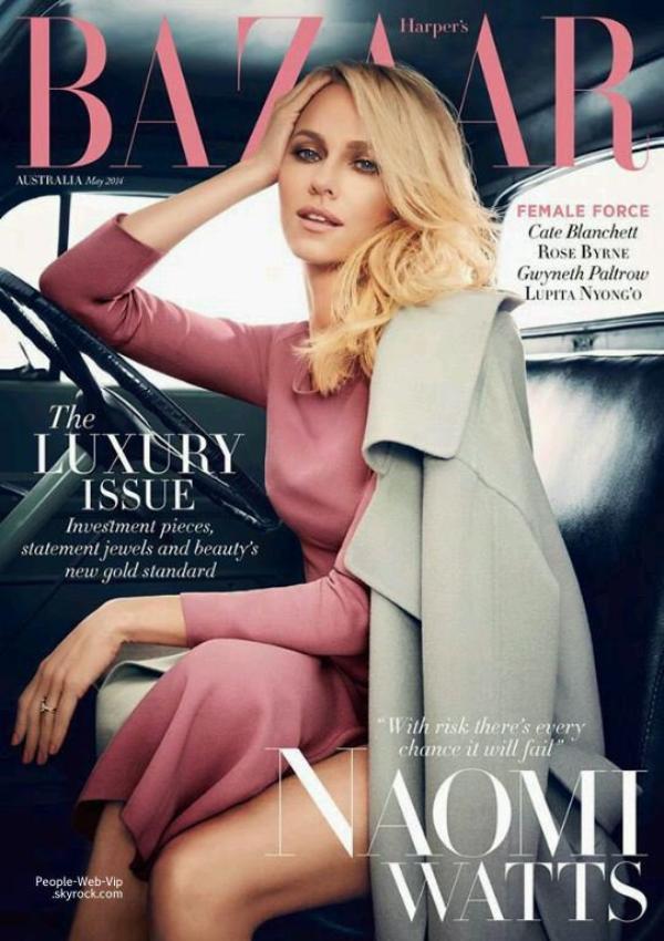 """Naomi Watts  En couverture du magazine """" Harper's Bazaar""""  Qu'en pensez vous ?"""