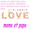 love mama et papa