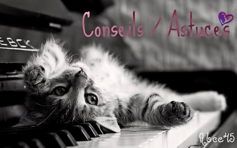 Conseils / Astuces