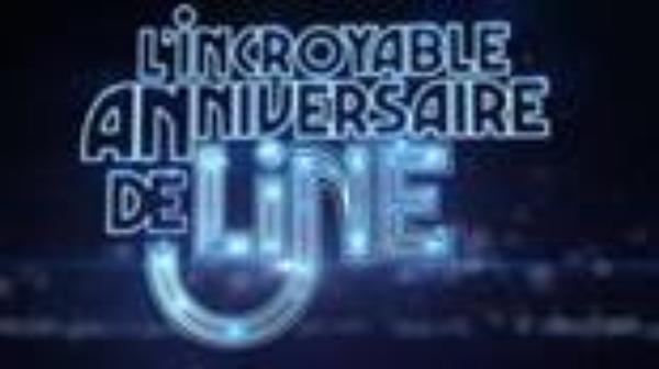 L INCROYABLE ANNIVERSAIRE DE LINE ...........