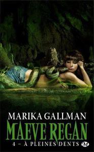 Maeve Regan, tome 4: A Pleine Dents - Marika Gallman