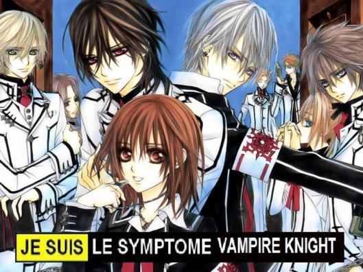 Je suis le symptome Vampire Knight