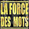 """LA FORCE DES MOTS produit par GHS """"binga & nabil"""""""