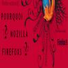 Découvrez pourquoi vous devriez passer à Mozilla Firefox 3