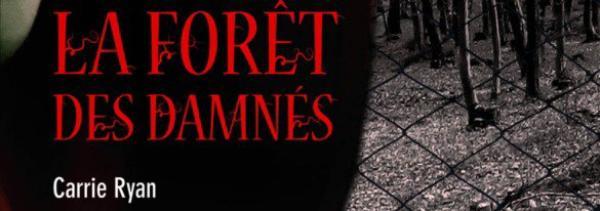 . La forêt des Damnés - Carrie Ryan .