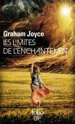 . Les limites de l'enchantement - Graham Joyce .