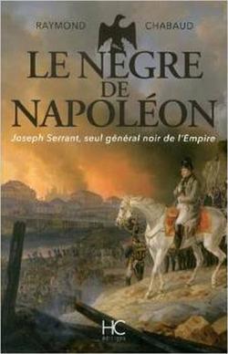 . Le nègre de Napoléon -  Raymond Chabaud .