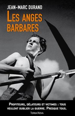 . Les anges barbares - Jean-Marc Durand .