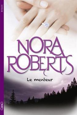 . Le menteur - Nora Roberts .