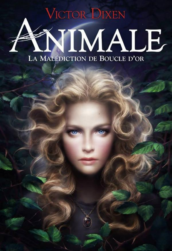 Animale : La Malédiction de Boucle d'Or [Victor Dixen]
