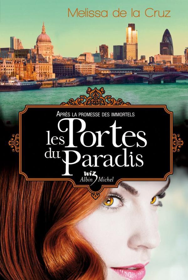 Les Vampires de Manhattan : Les Portes du Paradis [Melissa de la Cruz]