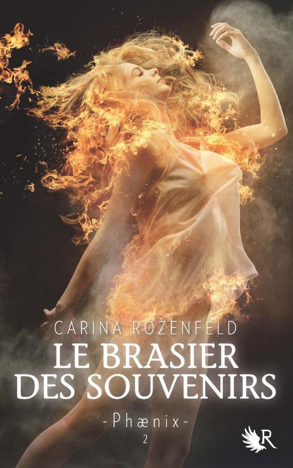 Phaenix : Le Brasier des Souvenirs [Carina Rozenfeld]