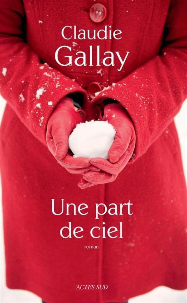 Une Part de Ciel [Claudie Gallay]