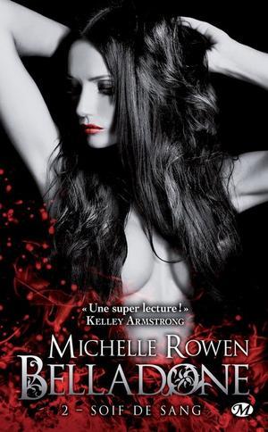 Belladone : Soif de Sang [Michelle Rowen]
