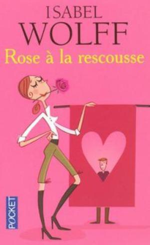 Rose à la Rescousse [Isabel Wolff]