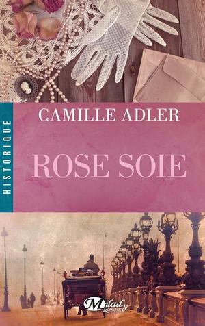 Rose Soie [Camille Adler]