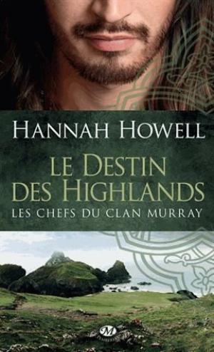 Les Chefs du Clan Murray : Le Destin des Highlands [Hannah Howell]