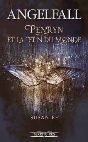 Angelfall : Penryn et la fin du monde [Susan EE]