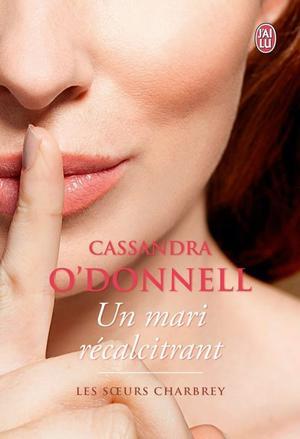 Les Soeurs Charbrey : Un mari récalcitrant - Cassandra O'donnell