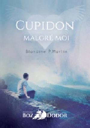 Cupidon malgré moi - Blandine PMartin