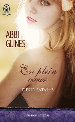 Désir Fatal / Rosemary Beach : En plein coeur - Abbi glines