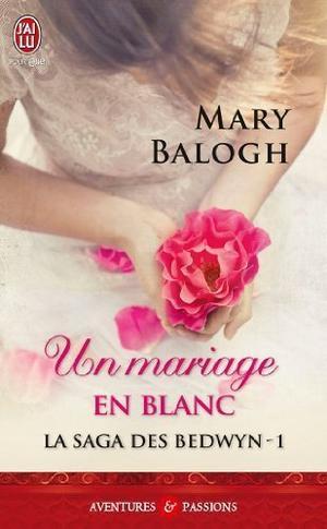 La saga des Beldwyn : Un mariage en blanc - Mary Balogh