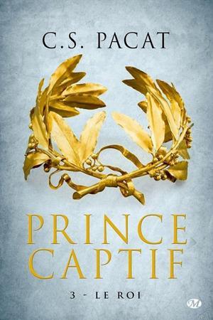 Prince captif : Le Roi - CS Pacat
