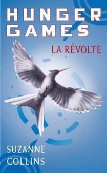 Hunger Games, tome 3 : La Révolte de Suzanne Collins