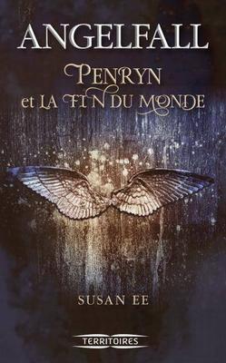 Mon avis sur ANGELFALL Penryn et la fin du monde de Susan EE @Fleuve_Editions (Territoires)