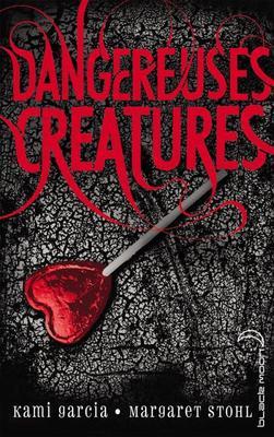 Mon avis sur Dangereuses Créatures de Kami Garcia & Margaret Stohl #BlackMoon