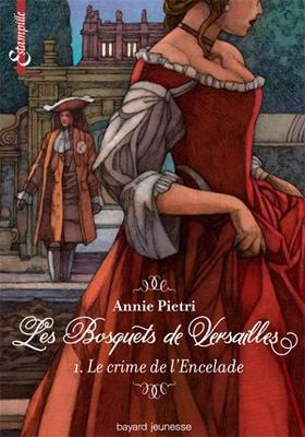 Mon avis sur Les Bosquets de Versailles T1 Le Crime de L'Encelade d'Annie Pietri @BayardEditionsJ