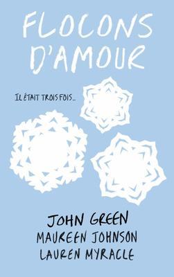 Mon avis sur Flocons d'Amour de John Green    Maureen Johnson   Lauren Myracle Hachette Romans