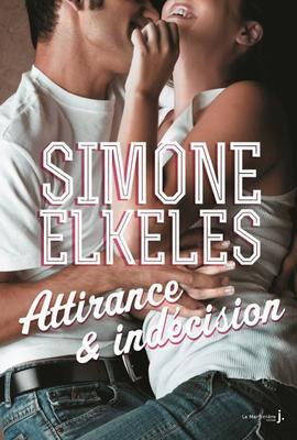 Mon avis sur Attirance & Indécision de Simone Elkeles La Martinière J Fiction