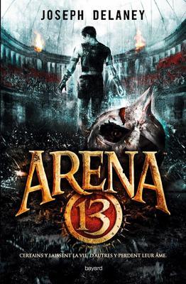 Mon avis sur Arena 13 de Joseph Delaney @BayardEditionsJ / @blogfaismoipeur