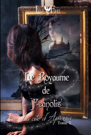 #Chronique: Le Royaume de Feanolis T1  La Cité d'Apsonia de Lyly Ford.