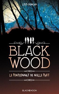 Mon avis sur Black Wood le pensionnat de nulle part de Lois Duncan #BlackMoon